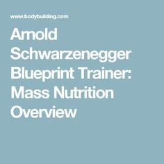 Arnold schwarzeneggers blueprint to cut day 1 goal and workout arnold schwarzenegger blueprint trainer mass nutrition overview malvernweather Image collections