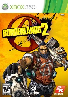 Borderlands 2 i've had this pre ordered for months, i'm so excited.