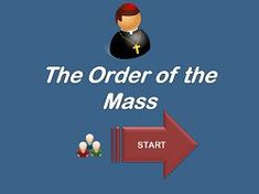 The Interactive Catholic Mass Parts Game from The Religion Teacher**Good website with videos and activities