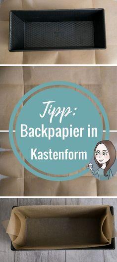 Einfachen und schnellen Tipp, wie man eine Kastenform mit Backpapier auslegt. Anleitung zu Zuschneiden. Perfekt zum Backen in der Kastenform.