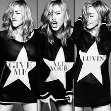 Give Me All Your Luvin' - Single by Madonna Featuring Nicki Minaj and M.I.A. from the album MDNA.  Released February 3, 2012.