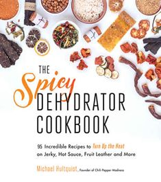 The Spicy Dehydrator Cookbook: 95 Incredible Recipes to Turn Up the Heat on Jerky Hot Sauce Fruit Leather and More free ebook Hot Sauce Recipes, Spicy Recipes, Chili Recipes, Curry Recipes, Mexican Food Recipes, Cooking Recipes, Jalapeno Poppers, Stuffed Jalapeno Peppers, Jalapeno Jelly