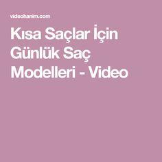 Kısa Saçlar İçin Günlük Saç Modelleri - Video