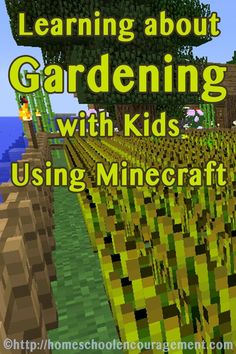 Learning all about Gardening with Kids using this Minecrafting adventure to kick off your lesson.