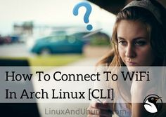 How To Setup A WiFi In Arch Linux Using Terminal