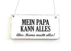 Mein Papa kann alles Craft Quotes, Love Your Life, Door Signs, Sign Quotes, Good Thoughts, Cool Words, Hand Lettering, Wisdom, Positivity