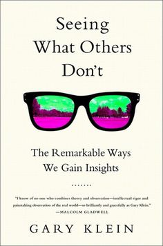 October 2013 Psychology Book of the Month - Seeing What Others Don't: The Remarkable Ways We Gain Insights By Gary Klein.