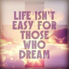 Life isnt easy for those who dream!!  #dailylifequotes15 #lifelessons #lifequotes #quotes #quoteoftheday #quotography #photoquotes #dream #dreamquotes #noteasy #workhardquotes