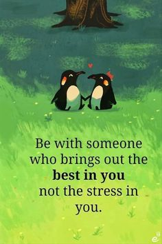 Penguin love ♥️ be with someone who brings out the best in you, not the stress Words Quotes, Me Quotes, Motivational Quotes, Inspirational Quotes, Sayings, Quotable Quotes, Daily Quotes, The Words, Great Quotes