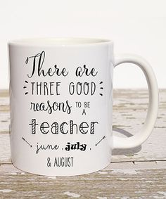 Another great find on #zulily! 'Three Good Reasons to be a Teacher' Mug…