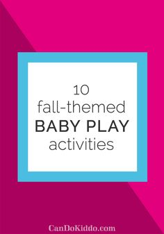 While you're enjoying your Pumpkin Spice Latte and the crunch of leaves under your boots, don't forget to include baby in the Fall fun with these developmental play activities.