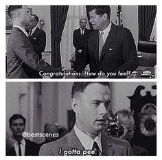 Forrest Gump- haha this is my favorite part!!