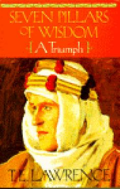 In his classic book, T.E. Lawrence—forever known as Lawrence of Arabia—recounts his role in the origin of the modern Arab world. At first a shy Oxford scholar and archaeologist with a facility for languages, he joined and went on to lead the Arab revolt against the Ottoman Turks while the rest of the world was enmeshed in World War I.