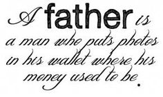father, dad, quotes, sayings, inspiring Daddy Quotes, Fathers Day Quotes, Daughter Quotes, Fatherhood Quotes, Dad Poems, Daddy Daughter, Great Quotes, Quotes To Live By, Life Quotes