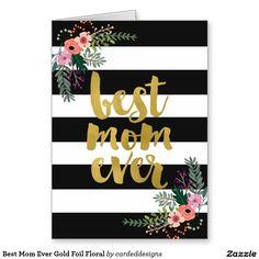 Best Mom Ever Gold Foil Floral Greeting Card