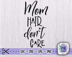 Mom Hairstyles, Silhouette Cameo Projects, Svg Files For Cricut, Cricut Design, Cutting Files, Diy Design, Vinyl Decals, Mugs, Sayings