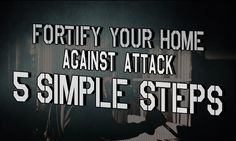Fortify your home against attack in five simple steps