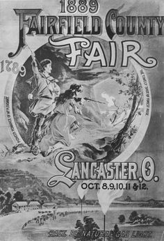 Fairfield County Fair poster from Slightly offensive, but that's the for you. Winfield Kansas, County Fair Theme, Lancaster Ohio, Fairfield County, Country Fair, Ohio Usa, Ohio River, Advertising Signs, What A Wonderful World