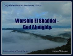 Worship El Shaddai - God Almighty! www.AvaWrites.com