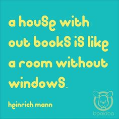 """A house without books is like a house without windows."" #heinrichmann #bookroo #quote #storytime #read #InvestInTheirFuture"