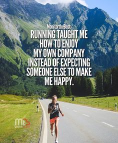 taught me how to enjoy my own company instead of expecting someone else . taught me how to enjoy my own company instead of expecting someone else . Fast weight loss tips home remedies <= Keep Running, How To Start Running, Running Tips, Running Quotes, Running Motivation, Fitness Motivation Quotes, Running Workouts, Running Training, Race Training