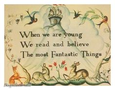 """When we are young we read and believe the most fantastic things..."" - by Angelslover - The Entertainment Website"