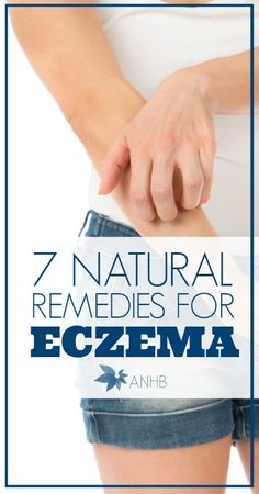 7 natural remedies for eczema. I wish I would have known about these years ago!