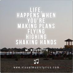 MARLON ROUDETTE – #LIFE, #HAPPENS WHEN YOU'RE MAKING #PLANS – #FLYING HIGHING SHAKING HANDS – #VISUAL #MUSIC #LYRICS #VISUALMUSICLYRICS #LOVETHISLYRICS #SPREADHOPE