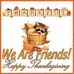 Thankful We Are Friends Happy Thanksgiving animated gif thanksgiving turkey happy thanksgiving thanksgiving greeting thanksgiving friend Thanksgiving Messages For Friends, Funny Thanksgiving Videos, Thanksgiving Graphics, Happy Thanksgiving Images, Thanksgiving Greetings, Thanksgiving Quotes, Thanksgiving 2020, Thanksgiving Recipes, Happy Turkey Day