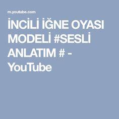 İNCİLİ İĞNE OYASI MODELİ #SESLİ ANLATIM # - YouTube