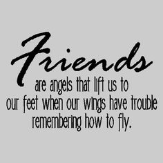 Friends are angels that lift us.Friendship Wall Quotes Words Sayings Removable Vinyl Wall Lettering X BLACK Wall Quotes, Me Quotes, Funny Quotes, Truth Quotes, Great Quotes, Quotes To Live By, Inspirational Quotes, Unique Quotes, The Words