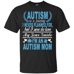 Autism Shirts Autism Mom Autism Is A Journey Mother Day T shirts Hoodies Sweatshirts