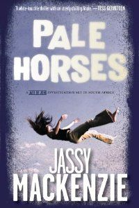 Pale Horses by Jassy Mackenzie, a Mysterious Review.