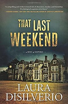 That Last Weekend: A Novel of Suspense by Laura DiSilverio I Love Books, Good Books, Books To Read, My Books, Book Nerd, Book Club Books, Reading Lists, Book Lists, Reading Den