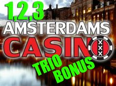 Trio Bonus Amsterdams Casino