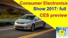 Car Review - Consumer Electronics Show 2017: Full CES Preview - Read New...