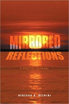 Mirrored Reflections: A Poetic Journal: Amazon.it: Rebecca A. Vetrini: Libri in altre lingue