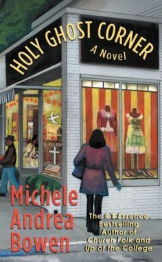 Holy Ghost Corner by Michele Andrea Bowen, http://www.amazon.com/dp/B0019LV34Q/ref=cm_sw_r_pi_dp_0Tm6tb0KVDGG2