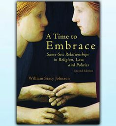 Book Review – A Time to Embrace: Same-Sex Relationships in Religion, Law, and Politics (second edition)