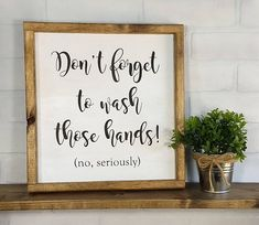 *** Dont Forget to Wash Those Hands Sign *** This sign makes a fun and humorous addition to any bathroom! Liven up your washroom space with this unique piece! Product details: * This sign is created from hand selected wood * Lettering is painted in black * Hangs by wooden frame *
