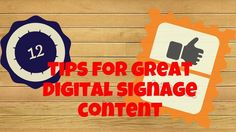 12 truly awesome tips for dynamic digital signage content | Digital Signage Today