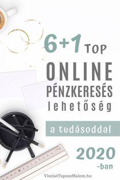 TOP Online Pénzkeresés lehetőség a tudásoddal - Viszlát Taposómalom Online Coaching, Life Advice, Online Jobs, Affiliate Marketing, Internet, Branding, Business, Blog, Ideas