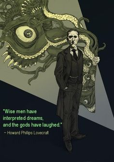 Quote by H.P. Lovecraft.