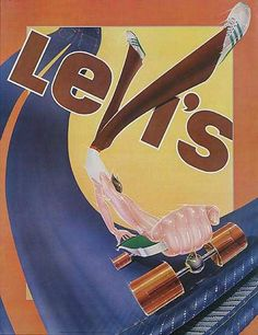 Juxtapoz Magazine - Vintage Levi's Ads from the Old Advertisements, Retro Advertising, Retro Ads, Vintage Tags, Vintage Labels, Vintage Posters, Vintage Skateboards, Vintage Classics, Vintage Magazines
