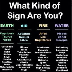 What #kind of #sign are you? #earth #taurus #tauro #virgo #capricorn #capricornio #air #aquarius #acuario #gemini #fire #aries #leo #sagittarius #sagitario #water #cancer #scorpio #escorpio #pisces #piscis #astrology #zodiacsigns #zodiac