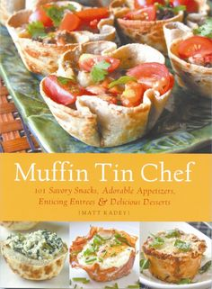 All types of recipes, all made in muffin tins. Need to get it!