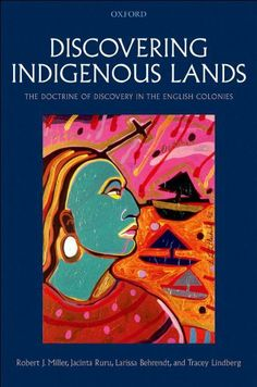 Discovering Indigenous Lands:The Doctrine of Discovery in the English Colonies by Robert J. Miller. $22.17