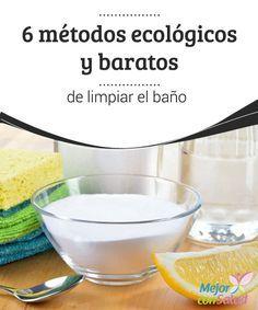 6 métodos ecológicos y baratos de limpiar el baño  Gracias a la mezcla de ingredientes naturales puedes limpiar el baño y deshacerte de bacterias sin correr los riesgos que pueden representar los productos químicos con el mismo fin