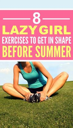 These 8 Lazy Girl Exercises that every girl should know are THE BEST! I'm so glad I found these GREAT work out routines! Now I have a great way to get in shape and get tone for summer! Definitely pinning!