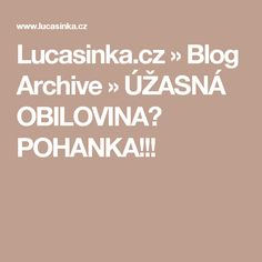 Lucasinka.cz  » Blog Archive   » ÚŽASNÁ OBILOVINA? POHANKA!!! Archive, Fitness, Blog, Blogging